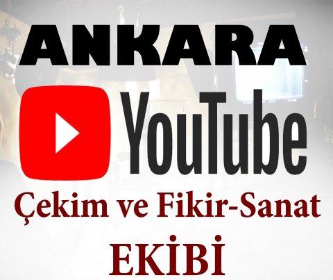 Ankara Youtube Çekim Ve Fikir-Sanat Ekibi